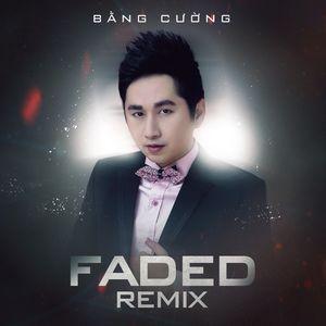 Tải nhạc Faded Remix (Vol. 4) hot nhất về máy