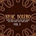 Tải nhạc hay Nhạc Bolero - Tuyển Chọn Ca Khúc Nhạc Sến Bolero Được Nghe Nhiều(Vol. 1) trực tuyến