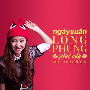 Download nhạc hay Ngày Xuân Long Phụng Sum Vầy (Single) trực tuyến miễn phí