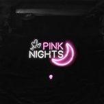Nghe và tải nhạc Pink Nights (Single) hot nhất về máy