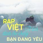 Nghe và tải nhạc hot Rap Việt Tỏ Tình Dành Cho Những Bạn Đang Yêu miễn phí về máy