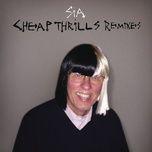 Nghe và tải nhạc hay Cheap Thrills (Remixes) Mp3 nhanh nhất