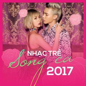 Nghe và tải nhạc Nhạc Trẻ Song Ca 2017 Mp3