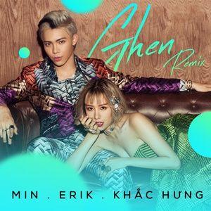 Nghe ca nhạc Ghen (Hoaprox Remix) - ERIK, MIN, Khắc Hưng, Hoaprox