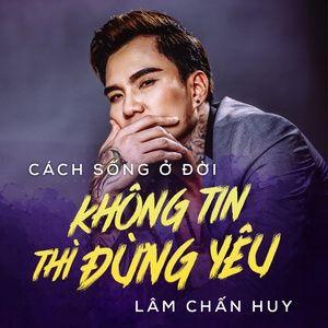 Nghe nhạc Cách Sống Ở Đời - Lâm Chấn Huy