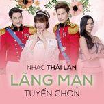 Tải nhạc Nhạc Thái Lan Lãng Mạn Tuyển Chọn Mp3 miễn phí về máy