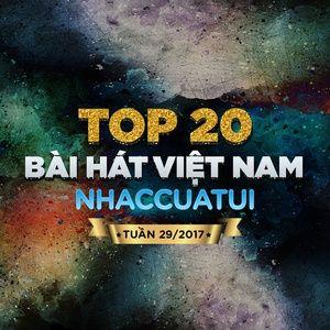 Tải nhạc Zing Top 20 Bài Hát Việt Nam NhacCuaTui Tuần 29/2017 nhanh nhất về điện thoại