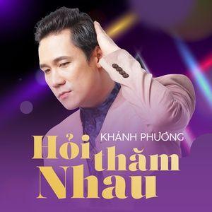 Tải nhạc hot Hỏi Thăm Nhau (Single)