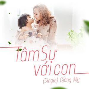 Tải nhạc hay Tâm Sự Với Con (Single) Mp3 về điện thoại