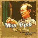 Download nhạc hay Nhạc Trịnh Hay Nhất nhanh nhất về điện thoại