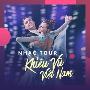 Nghe nhạc Nhạc Tour Khiêu Vũ Việt Nam Tuyển Chọn Mp3 nhanh nhất
