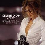 Nghe và tải nhạc hay My Love Ultimate Essential Collection (North American Version) Mp3 về máy