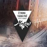 Download nhạc hay Ở Trong Thành Phố (Single) Mp3 miễn phí