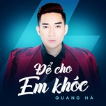 Nghe và tải nhạc Để Cho Em Khóc (Single) Mp3 nhanh nhất