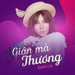 Download nhạc Giận Mà Thương hot nhất