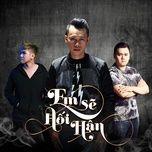 Tải nhạc hot Em Sẽ Hối Hận (Single)