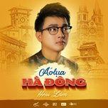Tải nhạc hot Áo Lụa Hà Đông (Single) online miễn phí