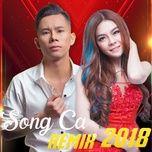 Tải nhạc LK Nhạc Trẻ Song Ca Remix Hay Nhất 2018 Mp3 về điện thoại