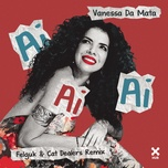 Nghe và tải nhạc Ai Ai Ai (Felguk & Cat Dealers Remix) (Single) hot nhất