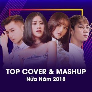 Nghe và tải nhạc Top Cover & Mashup Nửa Năm 2018