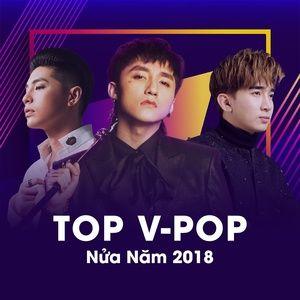 Nghe và tải nhạc hot Top V-POP Nửa Năm 2018 chất lượng cao