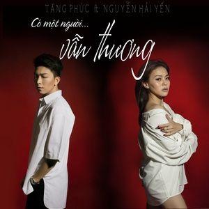 Nghe nhạc Có Một Người Vẫn Thương (Single) - Tăng Phúc, Nguyễn Hải Yến