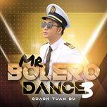 Nghe nhạc Mr Bolero Dance 3 (Single) chất lượng cao