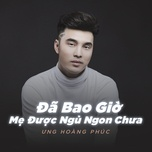 Nghe nhạc hay Đã Bao Giờ Mẹ Được Ngủ Ngon Chưa (Single) trực tuyến miễn phí