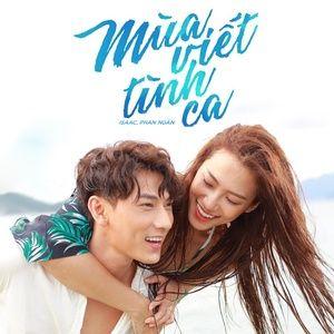 Mùa Viết Tình Ca (Mùa Viết Tình Ca OST) (Single) - Isaac, Phan Ngân