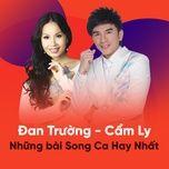 Download nhạc Đan Trường & Cẩm Ly - Những Bài Song Ca Hay Nhất Mp3 nhanh nhất