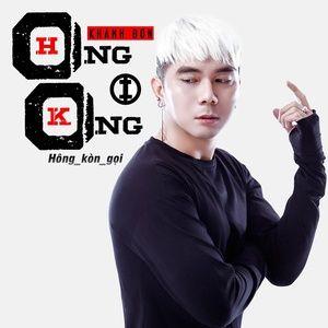 Download nhạc Hong Kong 01 (Hông Kòn Gọi) (Single) nhanh nhất về điện thoại