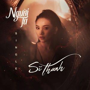 Tải nhạc Người Ta (Single) - Sĩ Thanh