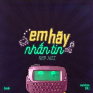 Em Hãy Nhắn Tin (Rnb Jazz Version) (Single) - Huy Le, Nam Kun