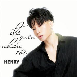 Nghe nhạc Đã Quên Nhau Rồi (Single) - Henry