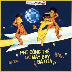 Nghe và tải nhạc hay Phi Công Trẻ Lái Máy Bay Bà Già (Gái Già Lắm Chiêu 2 OST) (Linh Ku Remix) (Single) chất lượng cao