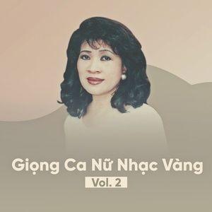 Download nhạc hot Tuyển Tập Những Giọng Ca Nữ Nhạc Vàng (Vol. 2) nhanh nhất về điện thoại