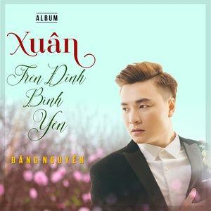 Download nhạc hot Xuân Trên Đỉnh Bình Yên nhanh nhất về máy