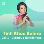 Download nhạc Tình Khúc Bolero (Vol. 3 - Giọng Ca Nữ Hải Ngoại) về điện thoại
