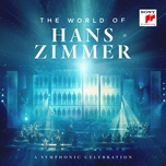 Download nhạc hay The World Of Hans Zimmer - A Symphonic Celebration (Live) trực tuyến miễn phí