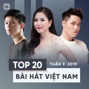 Nghe và tải nhạc Mp3 Top 20 Bài Hát Việt Nam Tuần 09/2019 online miễn phí
