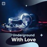 Nghe và tải nhạc hay Underground With Love về máy