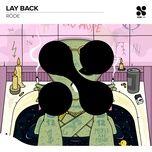 Nghe nhạc hay Lay Back (Single) Mp3 nhanh nhất