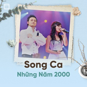 Nghe nhạc Mp3 Song Ca Những Năm 2000 hot nhất