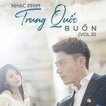Download nhạc hot Nhạc Phim Trung Quốc Buồn (Vol. 5) trực tuyến