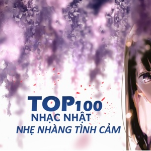 Download nhạc Mp3 Top 100 Nhạc Nhật Nhẹ Nhàng Tình Cảm hot nhất
