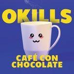 Tải nhạc hot Cafe Con Chocolate (Single) Mp3 về máy