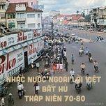 Tải nhạc Nhạc Nước Ngoài Lời Việt Bất Hủ Thập Niên 70-80 trực tuyến miễn phí