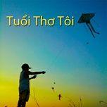 Download nhạc hot Tuổi Thơ Tôi Mp3 miễn phí về điện thoại