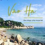 Download nhạc hot Vào hạ - Âm Nhạc Cho Mùa Hè Mp3 chất lượng cao