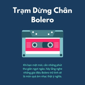 Download nhạc Mp3 Trạm Dừng Chân Bolero hot nhất về máy